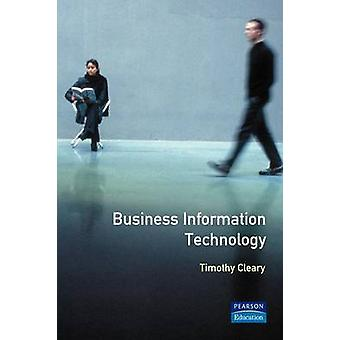 Business Information Technology by Cleary & Timothy