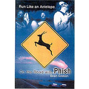 Køre som en antilope på vej med Phish af Gibbon & Sean