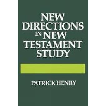 New Directions in New Testament Study by Henry & Patrick