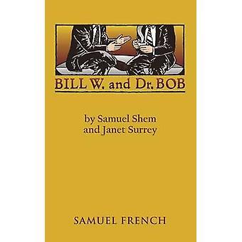 Bill W. and Dr. Bob by Shem & Samuel