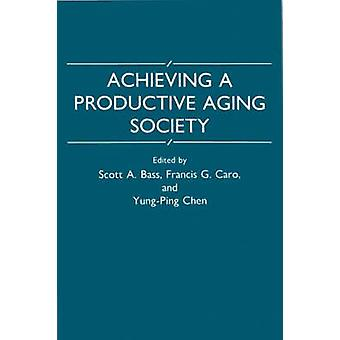 Achieving a Productive Aging Society by Norton & Jill