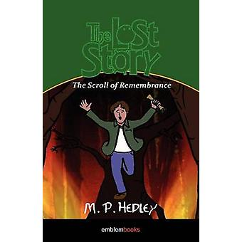 The Lost Story The Scroll of Remembrance by Hedley & M. P.