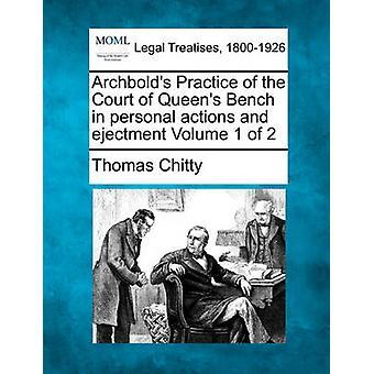 Archbolds övar av Court of Queens Bench i personliga åtgärder och ejectment volym 1 av 2 av Chitty & Thomas