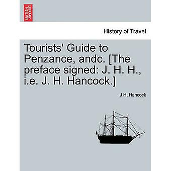 Tourists Guide to Penzance andc. The preface signed J. H. H. i.e. J. H. Hancock. by Hancock & J H.