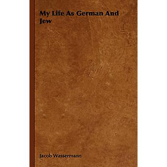 My Life as German and Jew by Wassermann & Jacob