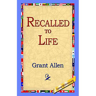 Recalled to Life by Allen & Grant