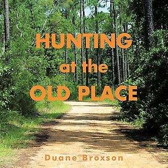 Hunting at the Old Place by Broxson & Duane