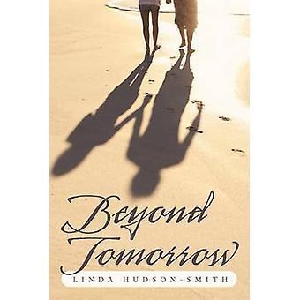 Beyond Tomorrow by HudsonSmith & Linda