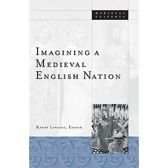 Wyobrażając sobie średniowiecznej Polski naród przez Kathy Lavezzo - 9780816637355