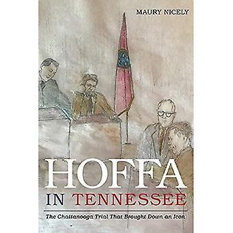 Hoffa in Tennessee: de Chattanooga trial dat bracht een icoon
