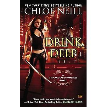Drink Deep - A Chicagoland Vampires Novel by Chloe Neill - 97804514758
