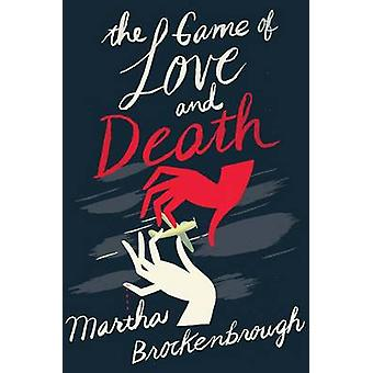 The Game of Love and Death by Martha Brockenbrough - 9780545668347 Bo