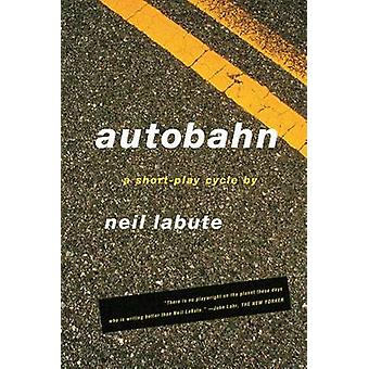 Autobahn - A Short-Play Cycle by Neil LaBute - 9780571211104 Book