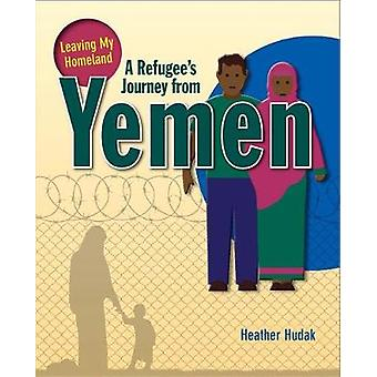 A Refugee's Journey from Yemen by Heather Hudak - 9780778737001 Book