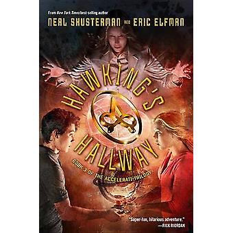 The Accelerati Trilogy Book Three Hawking's Hallway by Neal Shusterma
