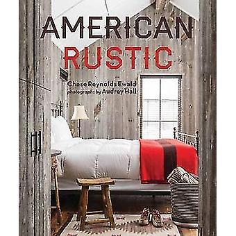 American Rustic by Reynolds Ewald - Audrey Hall - 9781423640271 Book