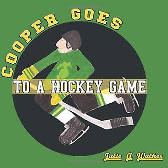 Cooper Goes To A Hockey Game by Julie A. Walker - 9781449086848 Book