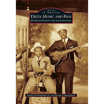 Delta Music and Film - - Jefferson County and the Lowlands by Jimmy Cun