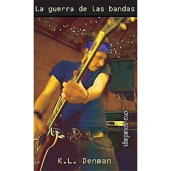 La Guerra de Las Bandas by K L Denman - 9781551439983 Book