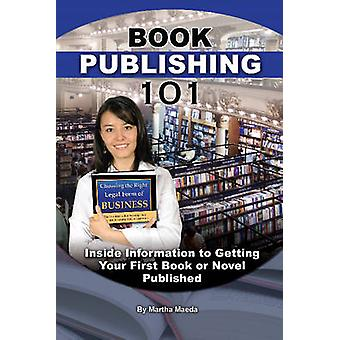 Book Publishing 101 - Inside Information to Getting Your First Book or