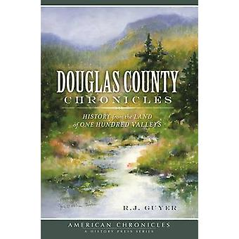Douglas County Chronicles - History from the Land of One Hundred Valle