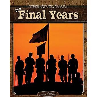 The Final Years by Jim Ollhoff - 9781617832741 Book