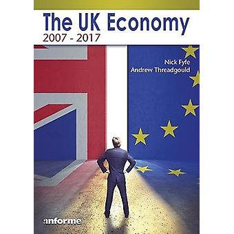 The UK Economy - 2007-2017 by Nick Fyfe - 9781780140490 Book