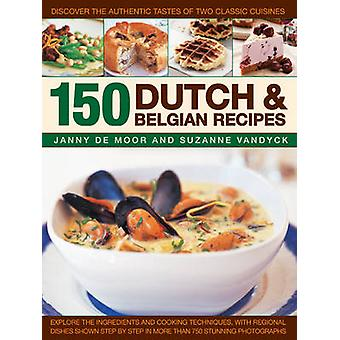 150 Dutch & Belgian Recipes - Discover the Authentic Tastes of Two Cla