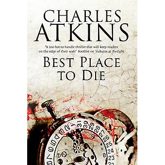 Best Place to Die by Charles Atkins - 9781847517999 Book