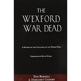 The Wexford War Dead by Tom Burnell - Margeret Burnell - 978184588964