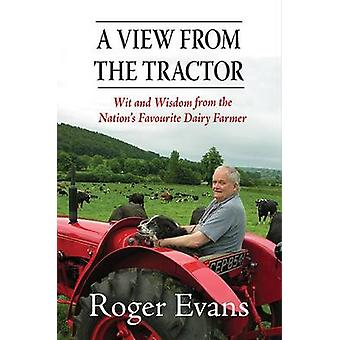 A View from the Tractor - Wit and Wisdom from the Nation's Favourite D