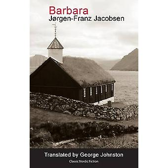 Barbara (5th Revised edition) by Jorgen-Frantz Jacobsen - George John