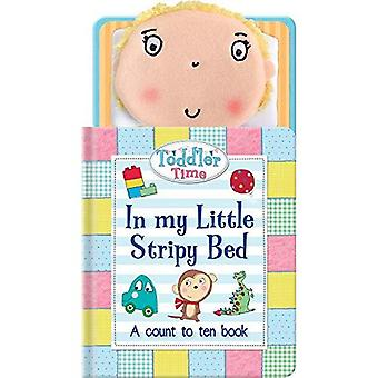 In my Little Stripy Bed (Toddler Time In My Little� Bed) [Board book]