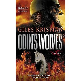 Odin's Wolves - A Novel (Raven - Book 3) by Giles Kristian - 9780345535