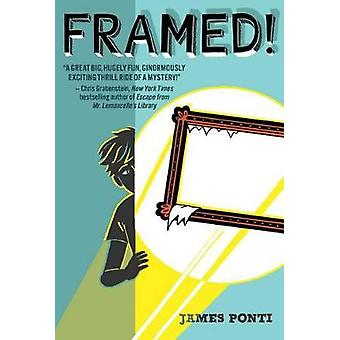 Framed! by James Ponti - 9781481436311 Book