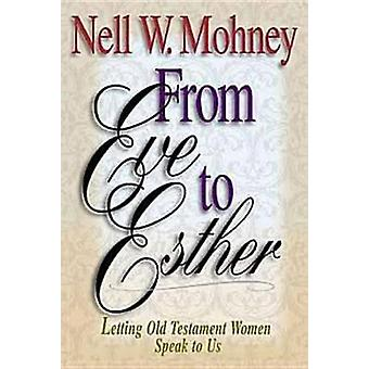 From Eve to Esther by Mohney & Nell