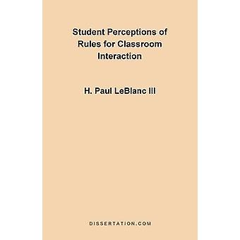 Student Perceptions of Rules for Classroom Interac by Leblanc & Paul