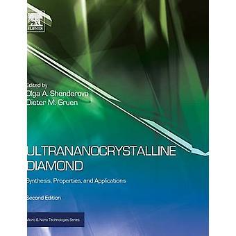 Ultrananocrystalline Diamond Synthesis Properties and Applications by Shenderova & Olga A.