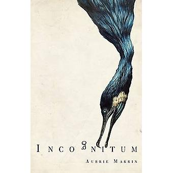 Incognitum by Marrin & Aubrie