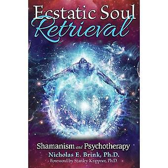 Ecstatic Soul Retrieval by Nicholas E Brink