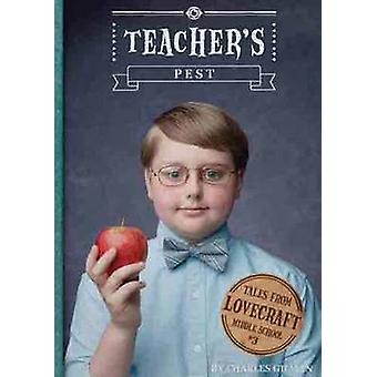 Tales From Lovecraft Middle School 3 Teachers Pest par Charles Gilman