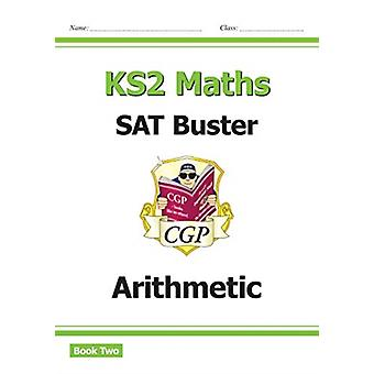 New KS2 Maths SAT Buster Arithmetic Book 2 for tests in 20