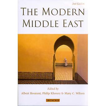 The Modern Middle East by Albert Hourani & Philip S Khoury & Mary C Wilson