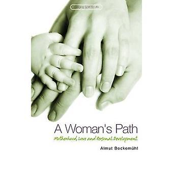 A Womans Path Motherhood Love and Personal Development par Almut Bockem hl et traduit par Pauline Wehrle