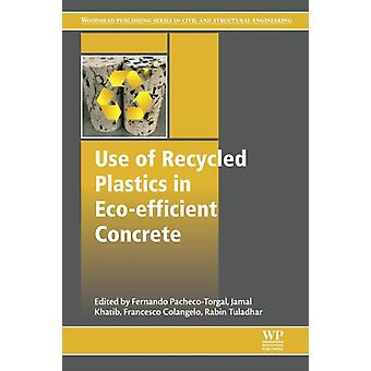 Use of Recycled Plastics in Ecoefficient Concrete by PachecoTorgal & Fernando