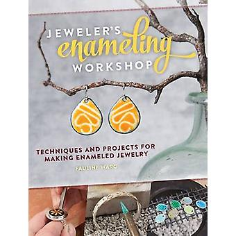 Jeweler's Enameling Workshop - Techniques and Projects for Making Enam