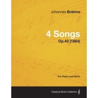 4 kappaletta pianolle ja Voice op. 43 1864 mennessä Johannes Brahms