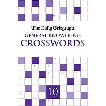 Daily Telegraph Giant General Knowledge Crosswords 10 by Telegraph Group Limited