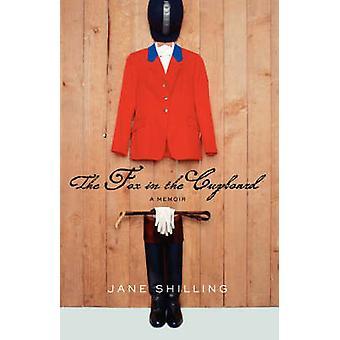 The Fox in the Cupboard A Memoir by Shilling & Jane