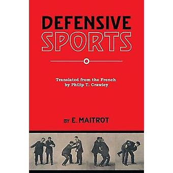 Defensive Sports by Crawley & Philip T.
